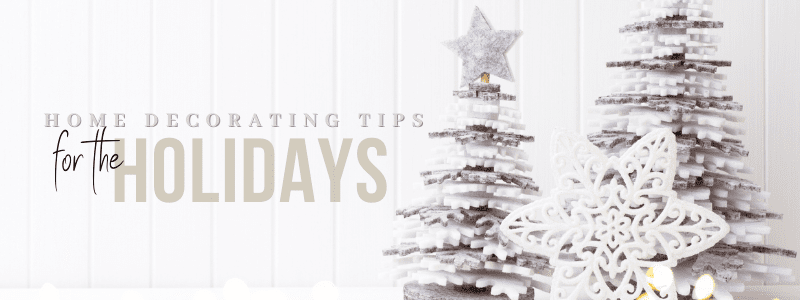 Home Decorating Tips for the Holidays 2020